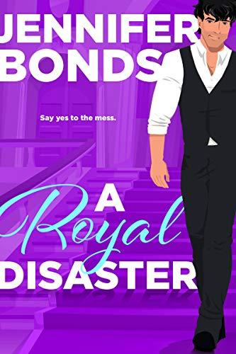 A Royal Disaster (Royally Engaged Book 1)