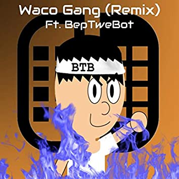 Waco Gang (Coconut Remix)