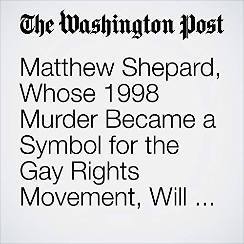 Matthew Shepard, Whose 1998 Murder Became a Symbol for the Gay Rights Movement, Will Be Interred at Washington National Cathedral copertina