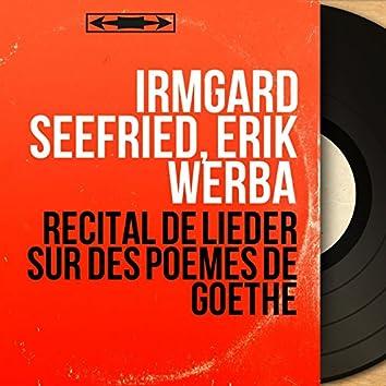 Récital de lieder sur des poèmes de Goethe (Remastered, Mono Version)