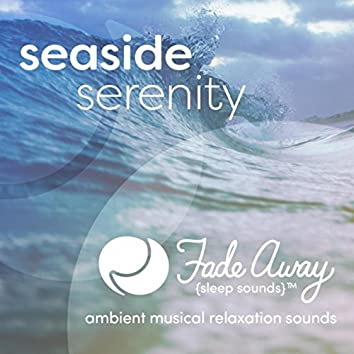 Seaside Serenity (Ambient Musical Relaxation)