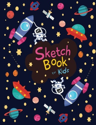 Sketch book for kids: Cute SPACE! - Blank Paper for Drawing - 110 Pages ( 8.5'x11' )Blank Paper for Drawing, Doodling or Sketching (Sketchbooks For Kids) (Space! Sketch Book for kids) (Volume 2)