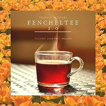 Fencheltee 2.0 (feat. MeLoke)