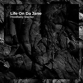 Life On Da Jane