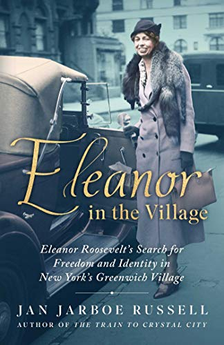 Image of Eleanor in the Village: Eleanor Roosevelt's Search for Freedom and Identity in New York's Greenwich Village
