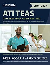 ATI TEAS Test Prep Study Guide 2021-2022: TEAS 6 Manual with Practice Exam Questions for the Test of Essential Academic Skills, Sixth Edition