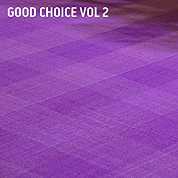 Good Choice, Vol. 2