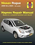 Nissan Rogue: 2008 thru 2020 All Models - Based on a complete teardown and rebuild (Haynes Repair Manual)