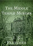 The Middle Temple Murder - J. S. Fletcher: Annotated (English Edition)...