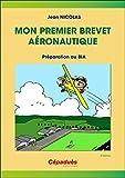 Mon premier brevet aéronautique - Préparation au BIA 5e ed