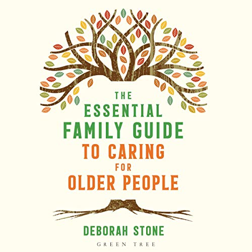 The Essential Family Guide to Caring for Older People audiobook cover art