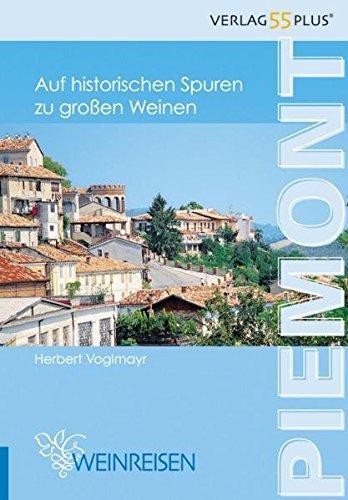 Piemont: Auf historischen Spuren zu grossen Weinen
