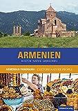 Armenien. Kultur Natur Menschen: Reisebildband