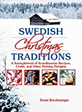 Swedish Christmas Traditions: A Smörgåsbord of Scandinavian Recipes, Crafts, and Other Holiday Delights