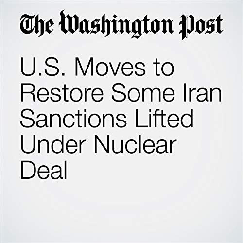 U.S. Moves to Restore Some Iran Sanctions Lifted Under Nuclear Deal copertina
