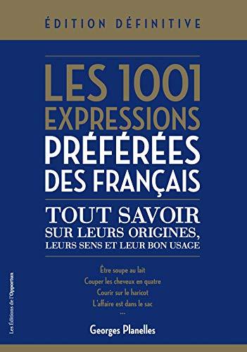 Amazon Com Les 1001 Expressions Preferees Des Francais French Edition Ebook Planelles Georges Kindle Store