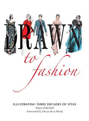 Drawn to Fashion: Illustrating Three Decades of Style
