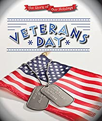 Image: Veteran's Day (The Story of Our Holidays), by Joanna Ponto (Author). Publisher: Enslow Pub Inc (August 1, 2016)