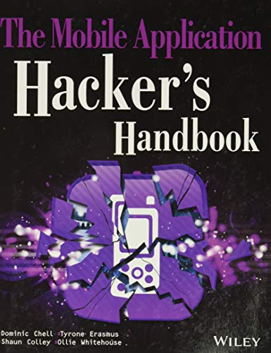Compare Textbook Prices for The Mobile Application Hacker's Handbook 1 Edition ISBN 9781118958506 by Chell, Dominic,Erasmus, Tyrone,Colley, Shaun,Whitehouse, Ollie