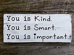 MarthaFox 10x35cm You is Kind You is Smart You is Important Rustic Sign Farmhouse Decor The Help The Help Movie You is Kind Sign Wooden Sign Wall Decor Garden Signs and Plaques CB 675823