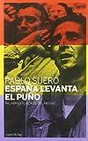 España levanta el puño: Palabras al borde del abismo (papel de liar)