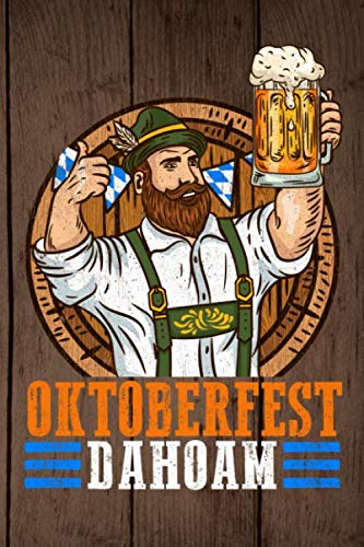 Oktoberfest dahoam: 6x9 Oktoberfest Notizbuch, Zeichenblock, gepunktet, 120 Seiten