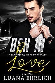 Ben in Love: A Ben Mitchell/Titus Ray Thriller (Ben Mitchell/Titus Ray Thrillers)