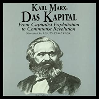 Karl Marx     Das Kapital              By:                                                                                                                                 David Ramsay Steele                               Narrated by:                                                                                                                                 Louis Rukeyser                      Length: 2 hrs and 55 mins     170 ratings     Overall 3.4