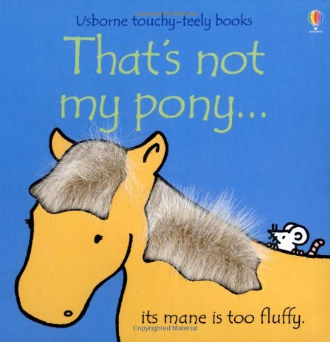 That's Not My Pony (Usborne Touchy-Feely Books)