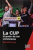 CUP, La. El poder de ser antisistema: s/n (Reportajes 360)