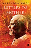 Letters to Mother: Translated from the Gujarati Saakshi Bhaav by BhawanaSomaaya