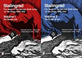 Stalingrad: Death of the German Sixth Army on the Volga, 1942-1943: Vol 1: The Bloody Fall, Vol 2: The Brutal Winter: Volume 1: The Bloody Fall - Volume 2: The Brutal Winter