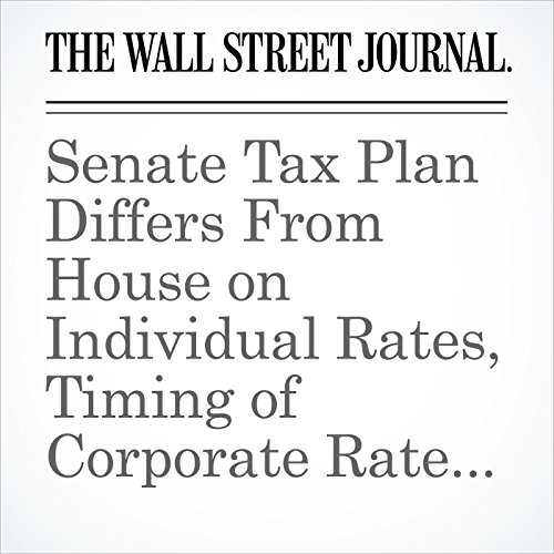 Senate Tax Plan Differs From House on Individual Rates, Timing of Corporate Rate Cut audiobook cover art