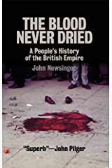 The Blood Never Dried: A People's History of the British Empire Kindle Edition