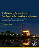 Fuel Property Estimation and Combustion Process Characterization: Conventional Fuels, Biomass, Biocarbon, Waste Fuels, Refuse Derived Fuel, and Other Alternative Fuels