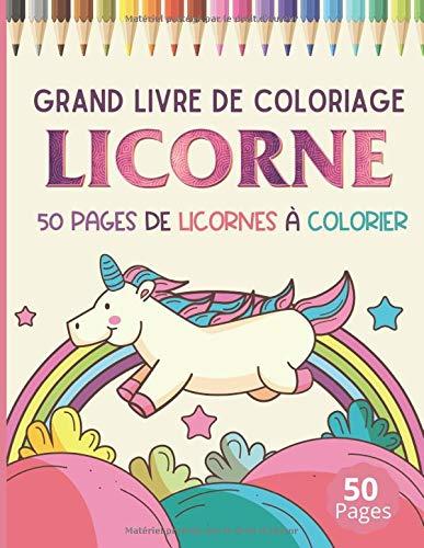 Grand livre de coloriage Licorne: 50 pages de licornes à colorier pour enfants de 2 à 8 ans PDF Books