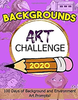 100 Days of Backgrounds Art Challenge: Art Sketchbook to Inspire the Creative Spirit, Relax, and Ignite the Imagination (Drawing Books, Art Journals, Doodle Books, Gifts for Artist)