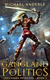 Gangland Politics (Unplanned Princess Book 2) (Kindle Edition)