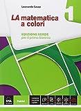 La matematica a colori. Ediz. verde. Per le Scuole superiori. Con e-book. Con espansione online (Vol. 1)