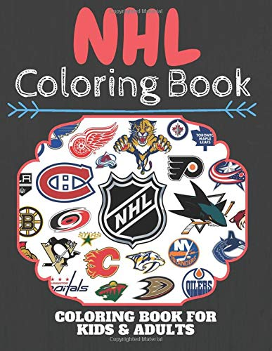 NHL Coloring Book: NHL Hockey Coloring Book For Kids, Boys, And Girls Who Love Hockey, All NHL Hockey Teams To Color, NHL Hockey Teams Logos Coloring Book