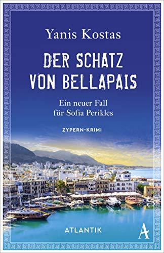 Der Schatz von Bellapais: Ein neuer Fall für Sofia Perikles. Zypern-Krimi
