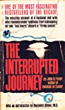 The Interrupted Journey: The Amazing Account of a Husband and Wife Who Revealed Under Hypnosis Their Kidnapping for Two Lost Hours Aboard a Flying Saucer