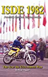 ISDE 1982: Povaska Bystrica, Czechoslovakia: The year the USA almost won (English Edition)