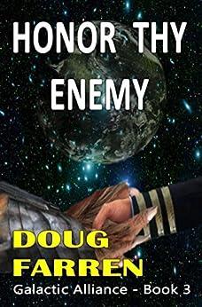 Honor Thy Enemy (Galactic Alliance Book 3) by [Doug Farren]