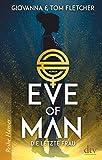 Eve of Man (I): Die letzte Frau (Reihe Hanser)