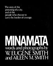 Minamata: The Story of the Poisoning of a City, and of the People Who Choose to Carry the Burden of Courage