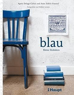 blau - Kleine Stickideen: Mit Starterset von Agnès Delage-Calvet (2008) Broschiert