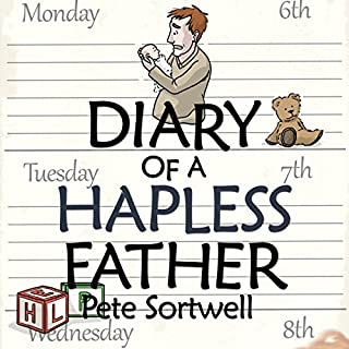The Diary of a Hapless Father: Months 0-3 audiobook cover art
