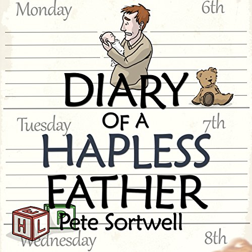 The Diary of a Hapless Father: Months 0-3 cover art