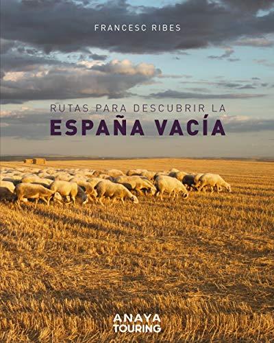 Rutas para descubrir la España vacía de Francesc Ribes Gegúndez